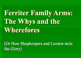 Ferriter Family Arms: Powerpoint Presentation 2009